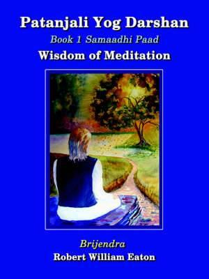 Patanjali Yog Darshan: Samaadhi Paad, Wisdom of Meditation