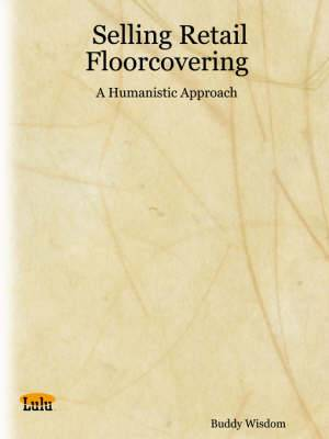 Selling Retail Floorcovering - A Humanistic Approach