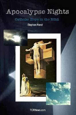 Apocalypse Nights - Catholic Hope in the Nihil