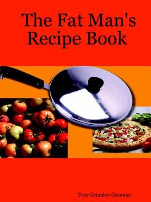The Fat Man's Recipe Book