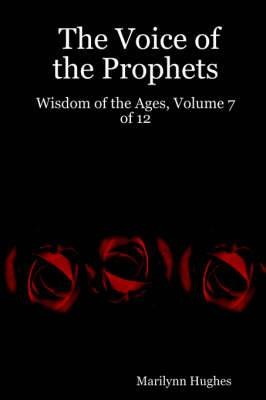 The Voice of the Prophets: Wisdom of the Ages, Volume 7 of 12