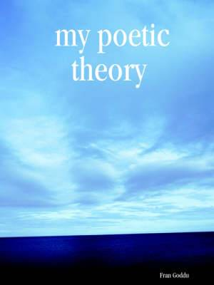 My Poetic Theory