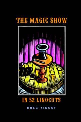 The Magic Show in 52 Linocuts