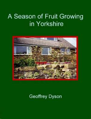A Season of Fruit Growing in Yorkshire