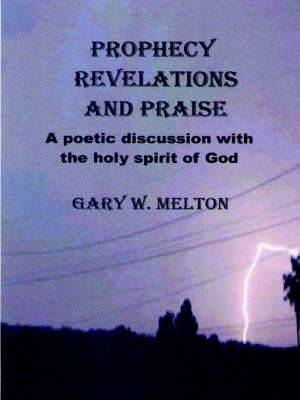 Prophecy Revelations and Praise