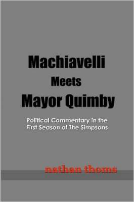 Machiavelli Meets Mayor Quimby: Political Commentary in the First Season of The Simpsons