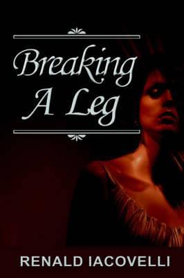 Breaking A Leg