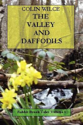 The Valley and Daffodils (Rabbit Brook Tales Volume 1)
