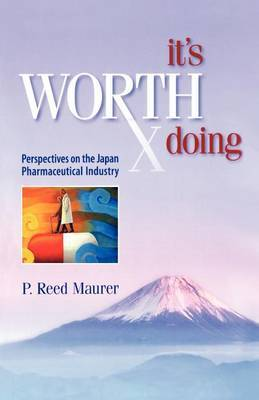 It's Worth Doing: Perspectives on the Japan Pharmaceutical Industry