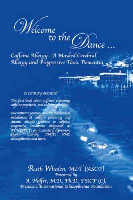 Welcome to the Dance: Caffeine Allergy - A Masked Cerebral Allergy and Progressive Toxic Dementia