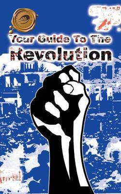 Your Guide to the Revolution