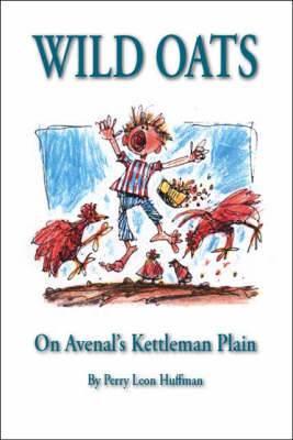Wild Oats: On Avenal's Kettleman Plain