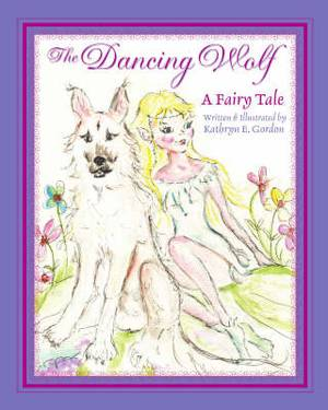The Dancing Wolf: A Fairy Tale