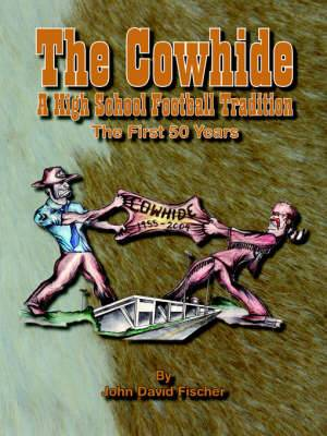 The Cowhide: A High School Football Tradition