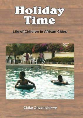 Holiday Time: Life of Children in African Cities
