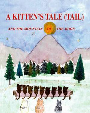 A Kitten's Tale (tail) and the Mountain of the Moon