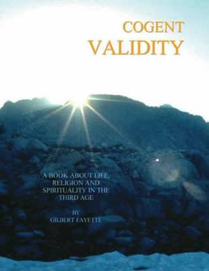 Cogent Validity: A Book About Life, Religion and Spirituality in the Third Age