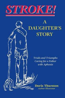 Stroke!: A Daughter's Story
