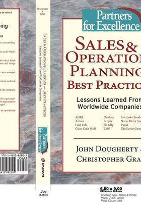 Sales and Operations Planning: Best Practices - Lessons Learned from Worldwide Companies