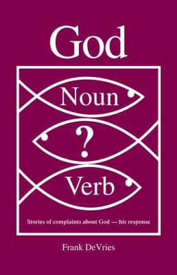 God: Stories of Complaints About God - His Response