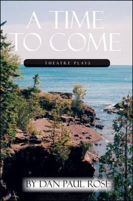 A Time to Come: Theatre Plays