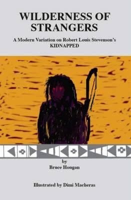 Wilderness of Strangers: A Modern Variation on Robert Louis Stevenson's  Kidnapped