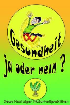 Gesundheit!: Ja Oder Nein?