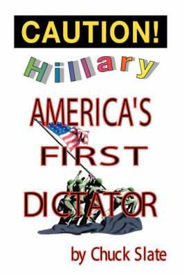 Hillary: America's First Dictator