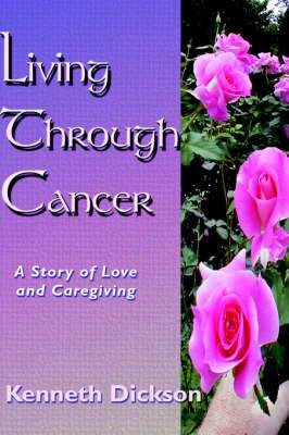 Living Through Cancer: A Story of Love and Caregiving