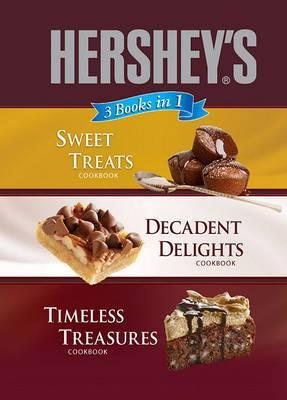 Hershey's 3 Books in 1: Sweet Treats Cookbook/Decadent Delights Cookbook/Timeless Treasures Cookbook