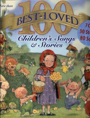 More Than 100 Best-loved Children's Songs and Stories