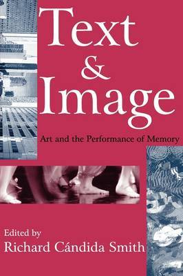 Text and Image: Art and the Performance of Memory