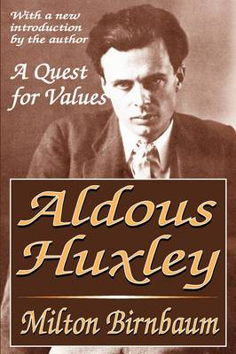 Aldous Huxley: A Quest for Values
