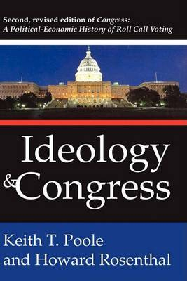Ideology and Congress: A Political Economic History of Roll Call Voting