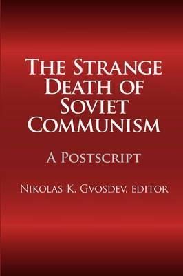 The Strange Death of Soviet Communism: A Postscript