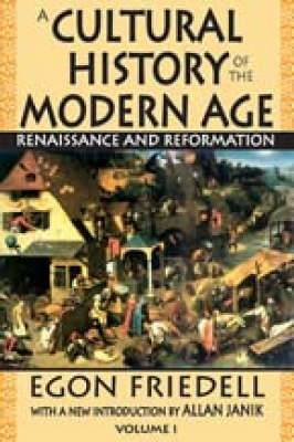 A Cultural History of the Modern Age: Volume 1: Renaissance and Reformation