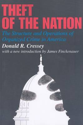 Theft of the Nation: The Structure and Operations of Organized Crime in America