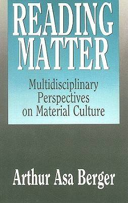 Reading Matter: Multidisciplinary Perspectives on Material Culture