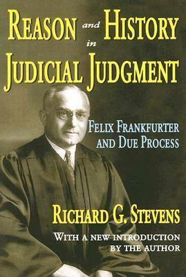 Reason and History in Judicial Judgment: Felix Frankfurter and Due Process
