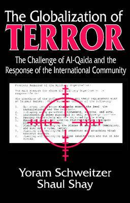 The Globalization of Terror: The Challenge of al-Qaida and the Response of the International Community
