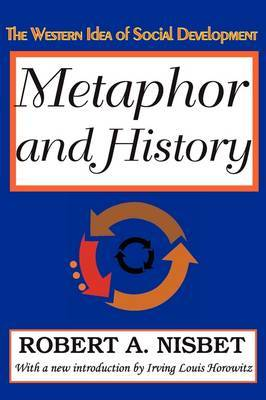 Metaphor and History: The Western Idea of Social Development