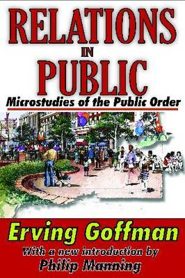 Relations in Public: Microstudies of the Public Order