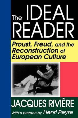 The Ideal Reader: Proust, Freud, and the Reconstruction of European Culture
