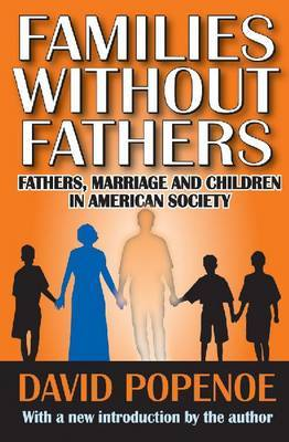 Families without Fathers: Patherhood, Marriage and Children in American Society