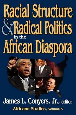 Racial Structure and Radical Politics in the African Diaspora: Volume 2 : Africana Studies