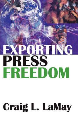 Exporting Press Freedom: Economic and Editorial Dilemmas in International Media Assistance