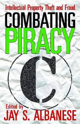 Combating Piracy: Intellectual Property Theft and Fraud