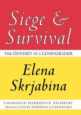 Siege and Survival: The Odyssey of a Leningrader