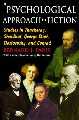 A Psychological Approach to Fiction: Studies in Thackeray, Stendhal, George Eliot, Dostoevsky, and Conrad