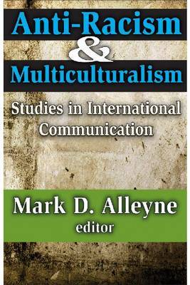 Anti-Racism and Multiculturalism: Studies in International Communication
